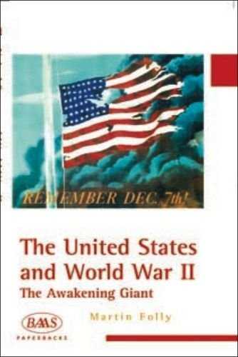 The United States and World War II: The Awakening Giant (BAAS Paperbacks)