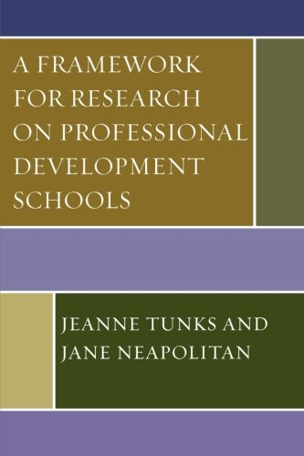 A Framework for Research on Professional Development Schools
