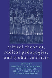 Critical Theories, Radical Pedagogies, and Global Conflicts