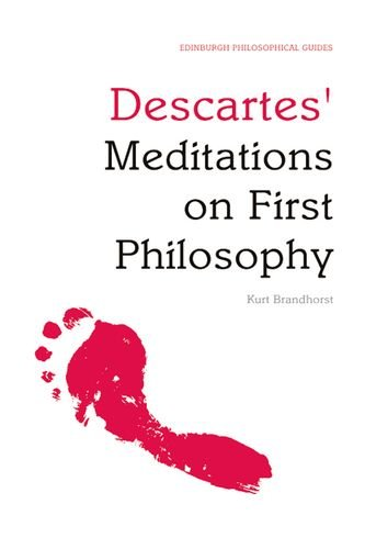 Descartes' Meditations on First Philosophy: An Edinburgh Philosophical Guide (Edinburgh Philosophical Guides)