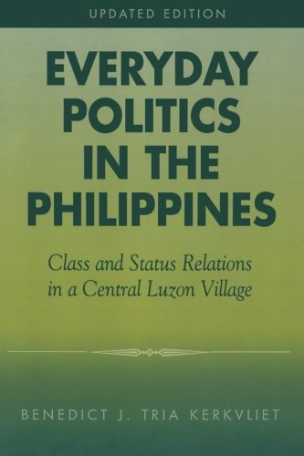 Everyday Politics in the Philippines: Class and Status Relations in a Central Luzon Village