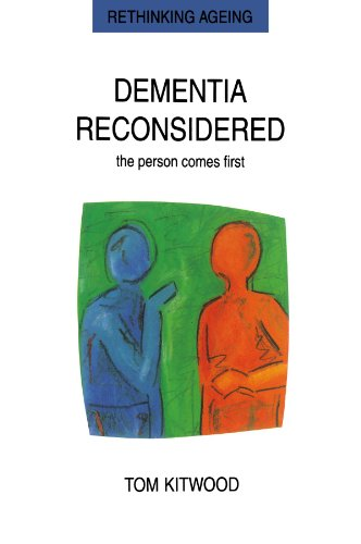 Dementia Reconsidered: The Person Comes First