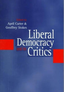 Liberal Democracy and its Critics: Perspectives in Contemporary Political Thought