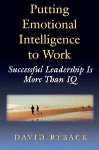 Putting Emotional Intelligence To Work