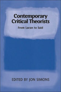 Contemporary Critical Theorists: From Kant to Said (Debates & Documents in Ancient History S)