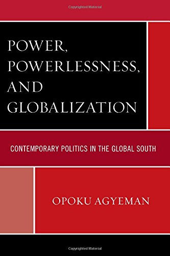 Power, Powerlessness, and Globalization: Contemporary Politics in the Global South