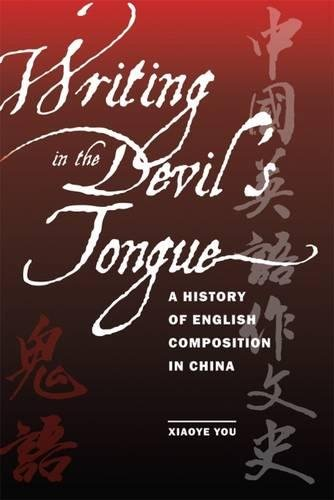Writing in the Devil's Tongue: A History of English Composition in China