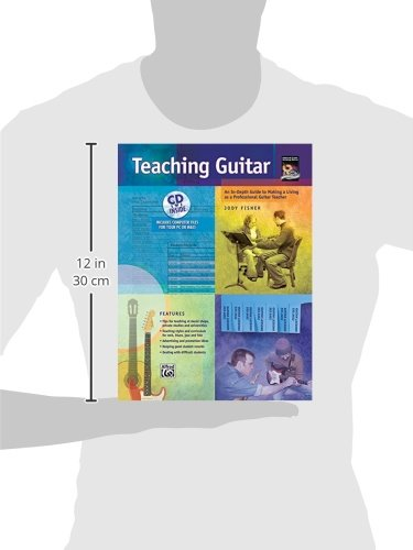 Teaching Guitar: An In-Depth Guide to Making a Living As a Professional Guitar Teacher, Book & Enhanced CD