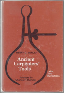 Ancient Carpenters' Tools: Together with Lumbermen's, Joiners' and Cabinet Makers' Tools in Use in the Eighteenth Century