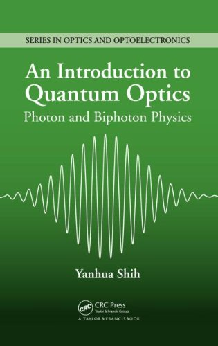 An Introduction to Quantum Optics: Photon and Biphoton Physics (Series in Optics and Optoelectronics)