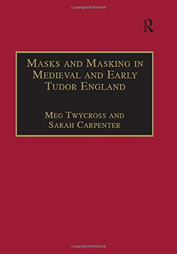 Masks and Masking in Medieval and Early Tudor England (Studies in Performance and Early Modern Drama)