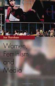 Women, Feminism and the Media: Women, Feminism and Media (Media Topics)