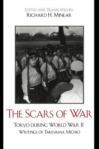The Scars of War: Tokyo during World War II: Writings of Takeyama Michio (Asian Voices)