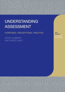 Understanding Assessment: Purposes, Perceptions, Practice (Teaching About Learning)