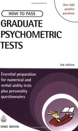 How to Pass Graduate Psychometric Tests: Essential Preparation for Numerical and Verbal Ability Tests Plus Personality Questionnaires