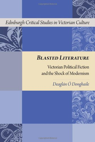Blasted Literature: Victorian Political Fiction and the Shock of Modernism (Edinburgh Critical Studies in Victorian Culture)