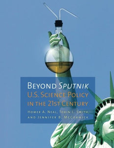 Beyond Sputnik: U.S. Science Policy In The 21St Century