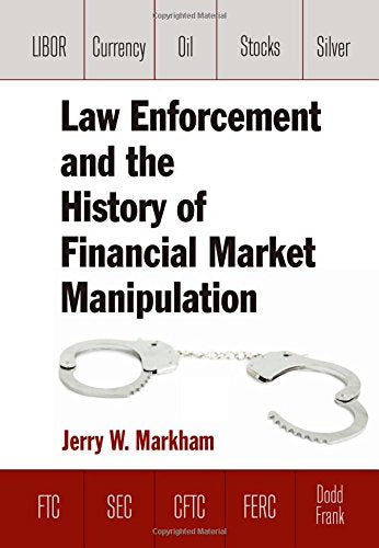 Law Enforcement and the History of Financial Market Manipulation