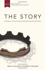 Nkjv, The Story, Hardcover: The Bible As One Continuing Story Of God And His People