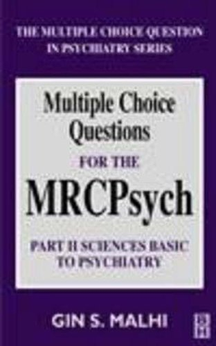 MCQs for the MRCPsych: Part 2 - Basic Sciences (Multiple Choice Question in Psychiatry Series) (Pt. 2)