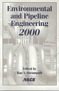 Environmental and Pipeline Engineering 2000: Proceedings of the Asce National Conference on Environmental and Pipeline Engineering, July 23-26, 200O Kansas City, Missouri