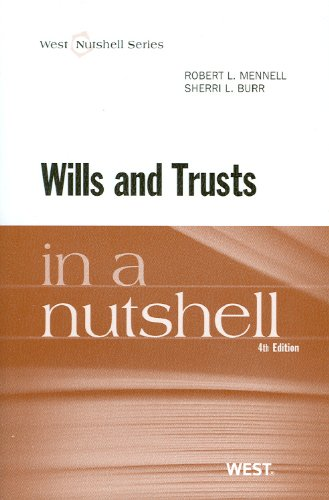 Wills And Trusts In A Nutshell, 4Th Edition (West Nutshell Series