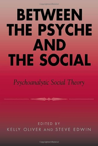 Between the Psyche and the Social: Psychoanalytic Social Theory
