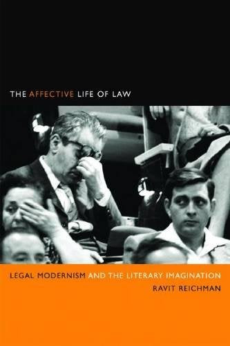 The Affective Life of Law: Legal Modernism and the Literary Imagination (The Cultural Lives of Law)