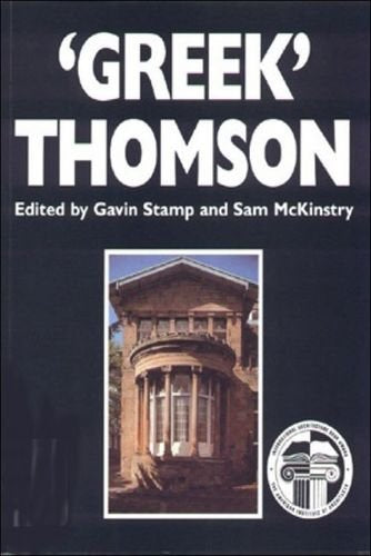 'Greek' Thomson: Neo-classical Architectural Theory, Buildings & Interiors