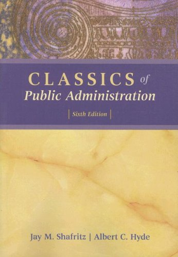 Classics Of Public Administration, 6Th Edition