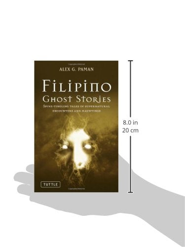 Filipino Ghost Stories: Spine-Tingling Tales of Supernatural Encounters and Hauntings