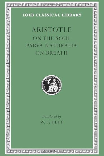 Aristotle: On The Soul. Parva Naturalia. On Breath. (Loeb Classical Library No. 288)
