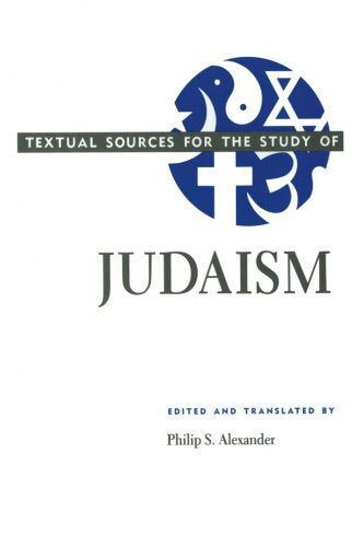 Textual Sources for the Study of Judaism (Textual Sources for the Study of Religion)