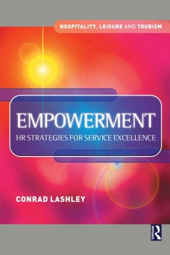 Empowerment: HR Strategies for Service Excellence (Hospitality, Leisure and Tourism)