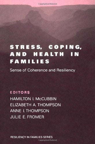 Stress, Coping, and Health in Families: Sense of Coherence and Resiliency (Resiliency in Families Series)