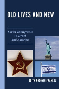 Old Lives and New: Soviet Immigrants in Israel and America