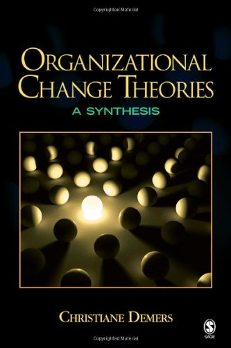 Organizational Change Theories: A Synthesis
