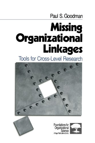 Missing Organizational Linkages: Tools for Cross-Level Research (Foundations for Organizational Science)