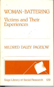 Woman-Battering: Victims and Their Experiences (SAGE Library of Social Research)