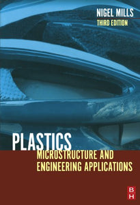 Plastics, Third Edition: Microstructure and Engineering Applications