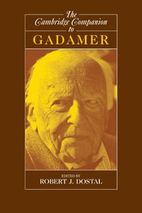 The Cambridge Companion To Gadamer (Cambridge Companions To Philosophy)