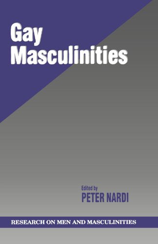 Gay Masculinities (SAGE Series on Men and Masculinity)