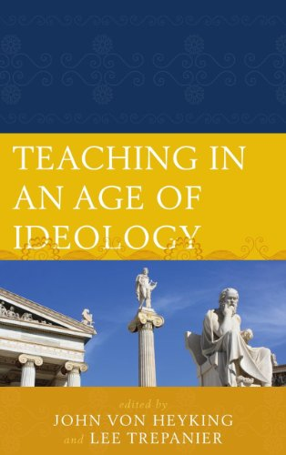 Teaching in an Age of Ideology