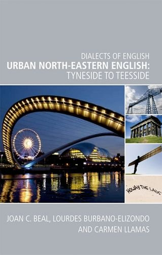Urban North-Eastern English: Tyneside to Teesside (Dialects of English EUP)
