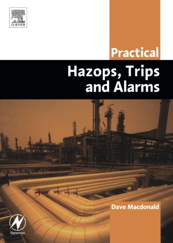 Practical Hazops, Trips and Alarms (Practical Professional Books from Elsevier)
