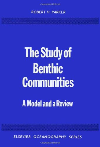 The Study of Benthic Communities: A Model and a Review (Elsevier Oceanography Series)