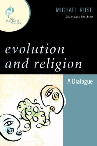 Evolution and Religion: A Dialogue (New Dialogues in Philosophy)