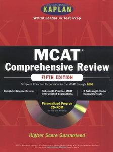 Kaplan MCAT Comprehensive Review with CD-ROM, Fifth Edition (Mcat (Kaplan) (Book and CD Rom).)