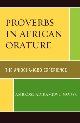 Proverbs in African Orature: The Aniocha-Igbo Experience