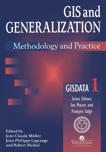 GIS And Generalization: Methodology And Practice (Gisdata)